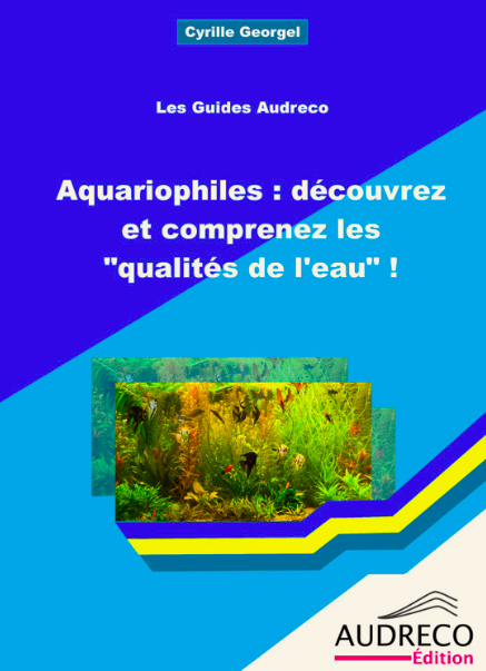 Aquariophiles : découvrez et comprenez les qualités de l'eau !